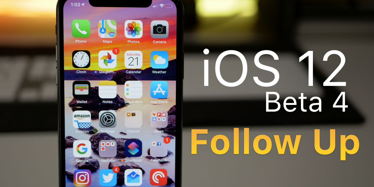 iOS 12 Beta 4 and Public Beta 3 – Follow up