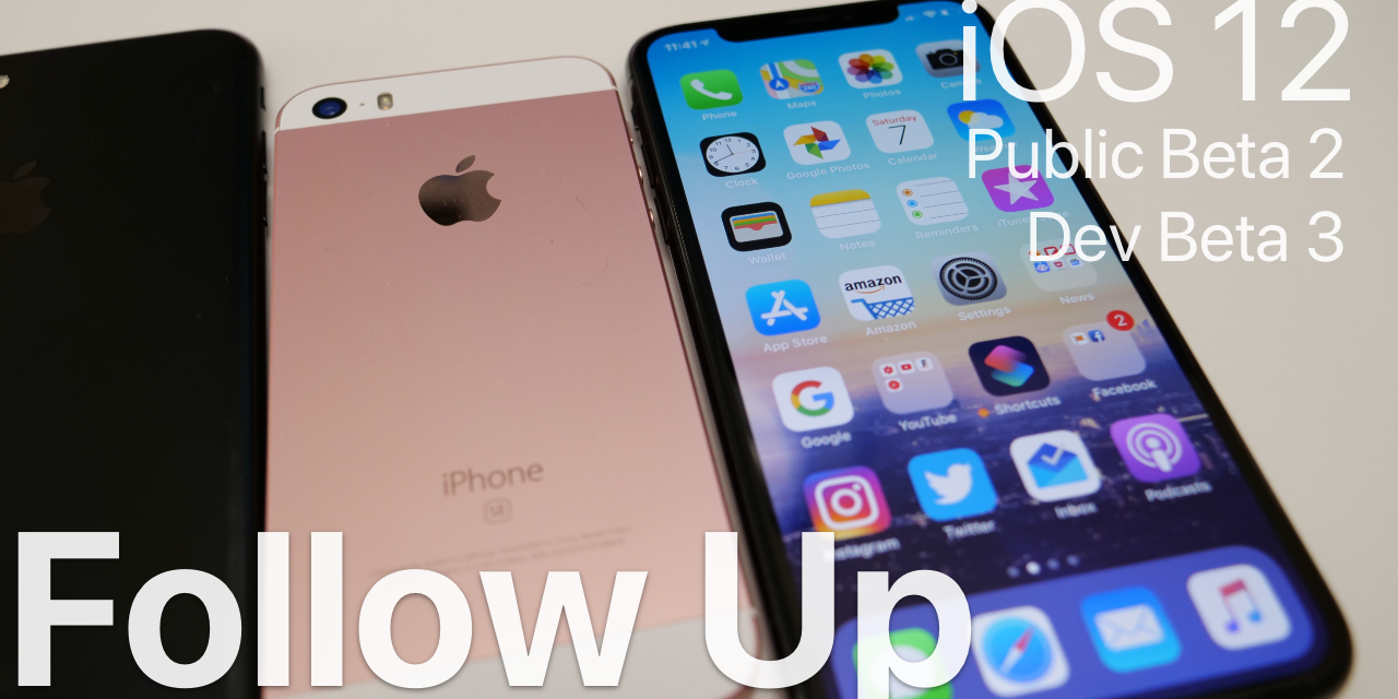 iOS 12 Public Beta 2 / Beta 3 Follow-up – Battery, Stability and More