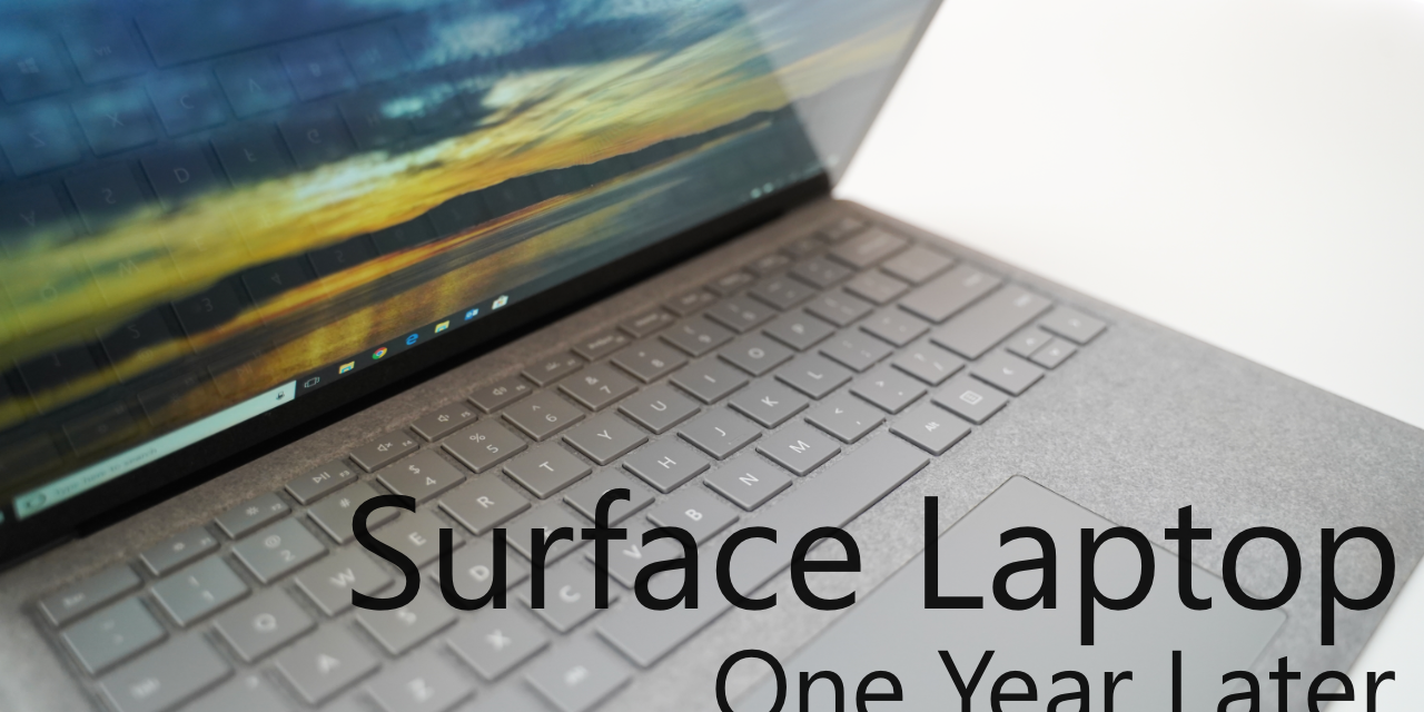 Surface Laptop – One Year Later