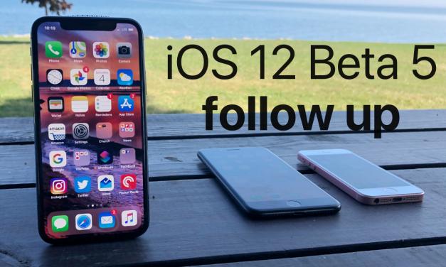 iOS 12 Beta 5 and Public Beta 4 – Follow up