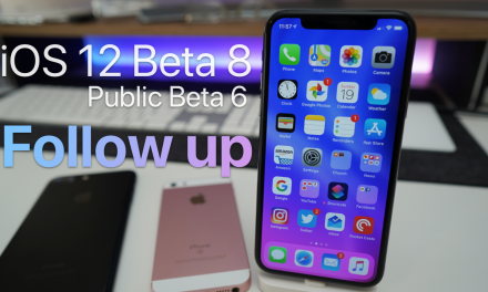 iOS 12 Beta 8 and Public Beta 6 follow up – This is it!