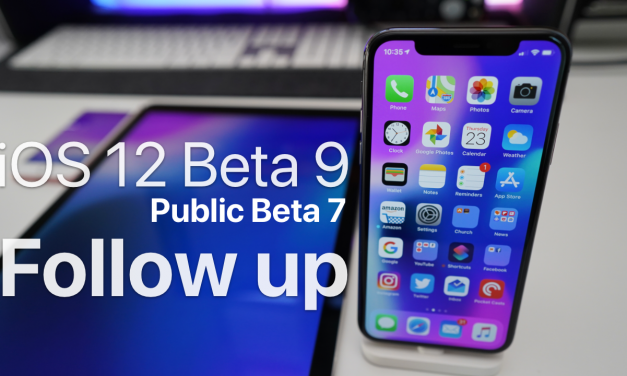 iOS 12 Beta 9 and Public Beta 6 Follow up – almost there