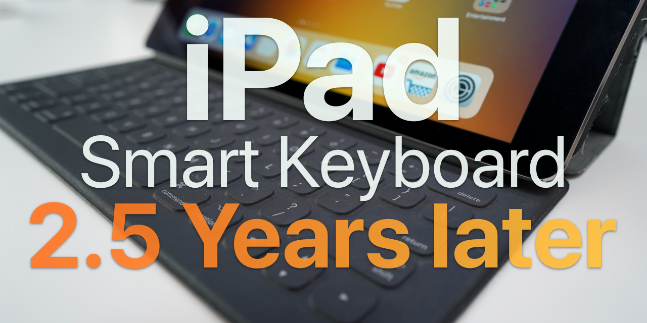 iPad Pro Smart Keyboard – 2.5 years later