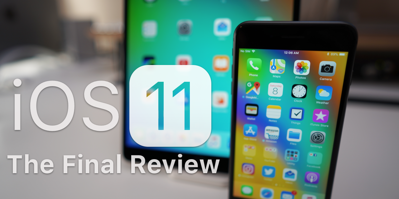 iOS 11 – The Final Review – Updates, Problems and more