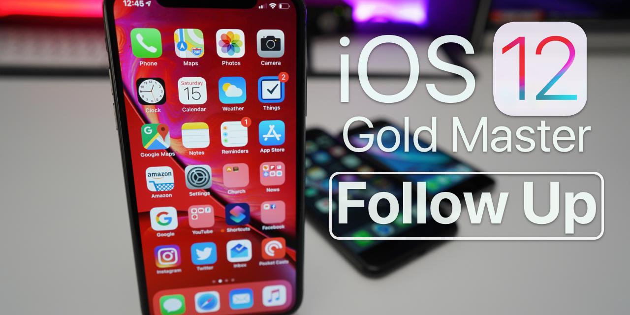 iOS 12 (GM) Gold Master – Follow up