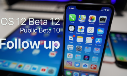 iOS 12 Beta 12 and Public Beta 10 – Follow up