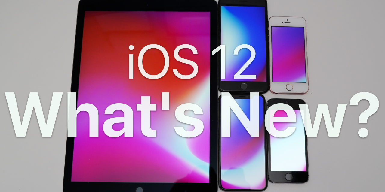 iOS 12 is Out! – Whats new?