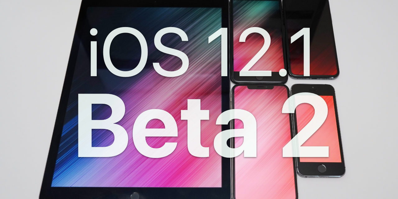 iOS 12.1 Beta 2 – What's New?