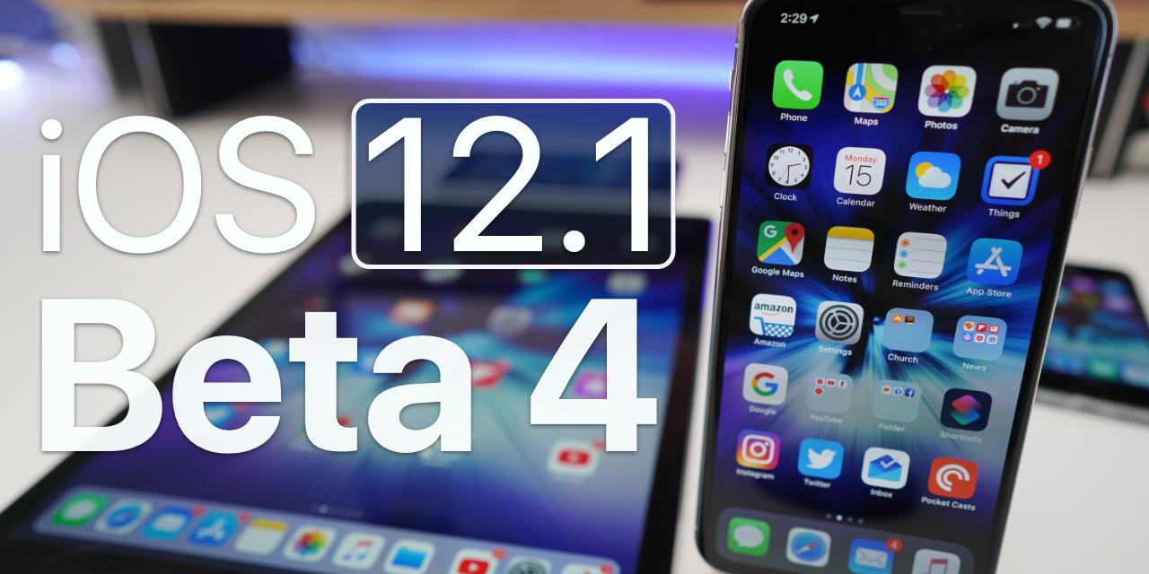 iOS 12.1 Beta 4 – What's New?