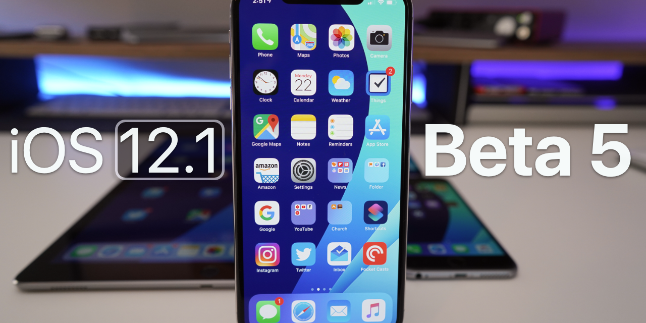 iOS 12.1 Beta 5 – What's New?