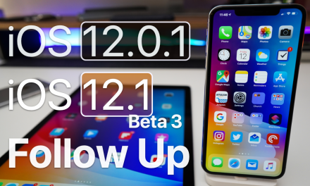 iOS 12.0.1 and iOS 12.1 Beta 3 – Follow up