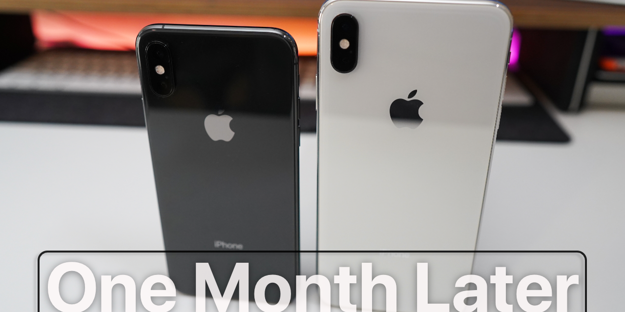 iPhone XS and iPhone XS Max – One Month Later