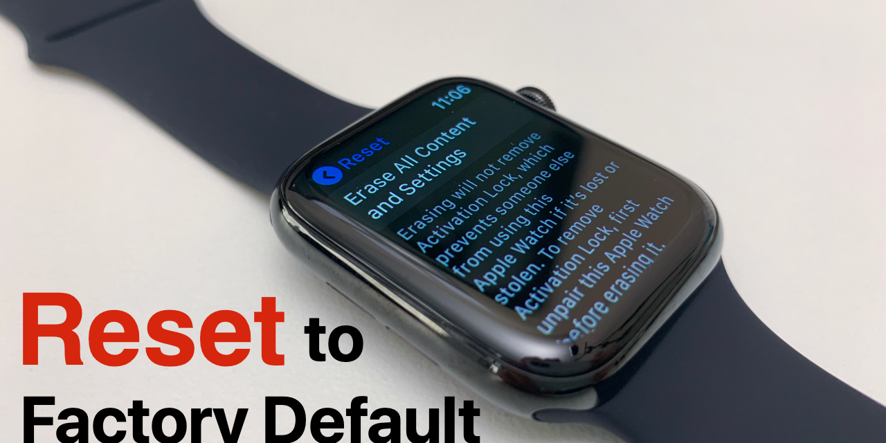 How To Reset Apple Watch To Factory Default