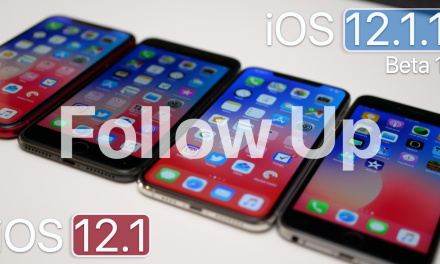 iOS 12.1 and iOS 12.1.1 Beta 1 – Follow Up