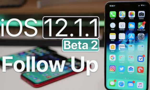 iOS 12.1.1 Beta 2 – Follow Up