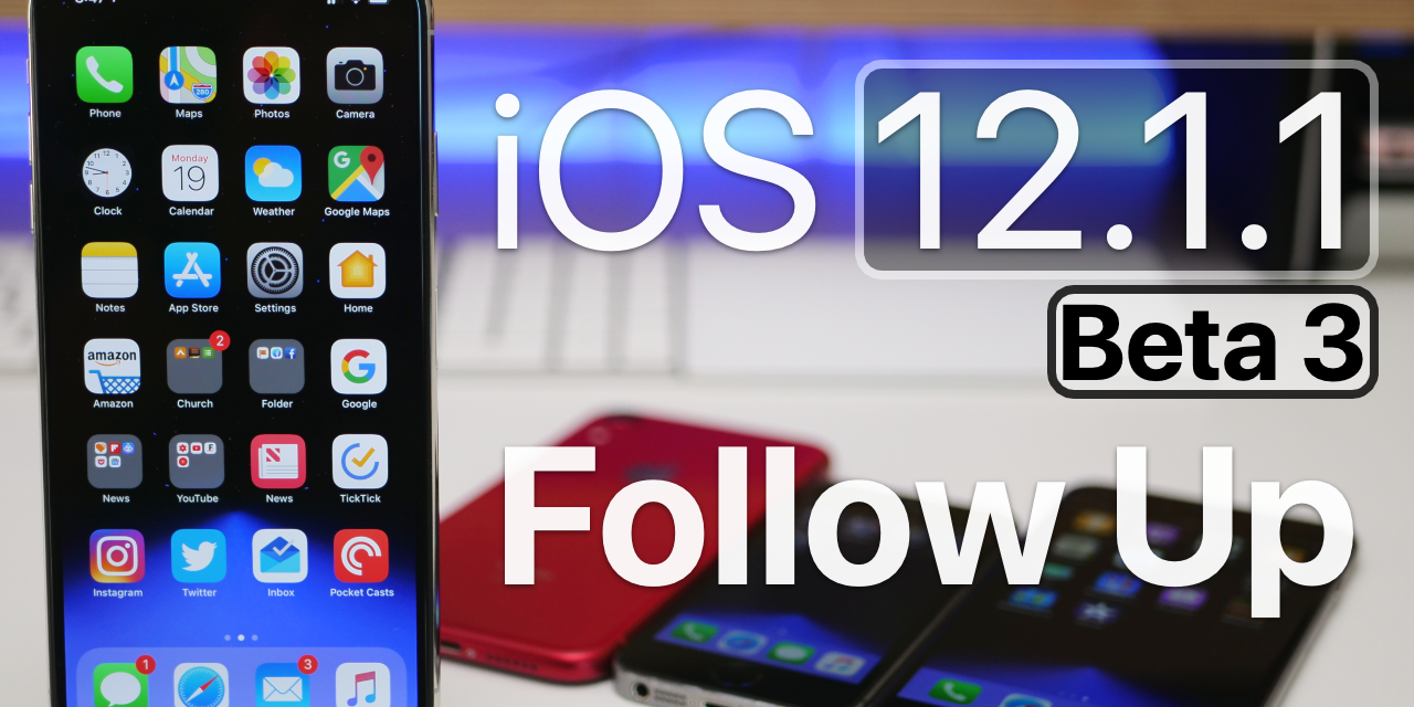 iOS 12.1.1 Beta 3 – Follow up