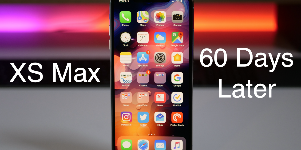 iPhone XS Max – 60 Days Later