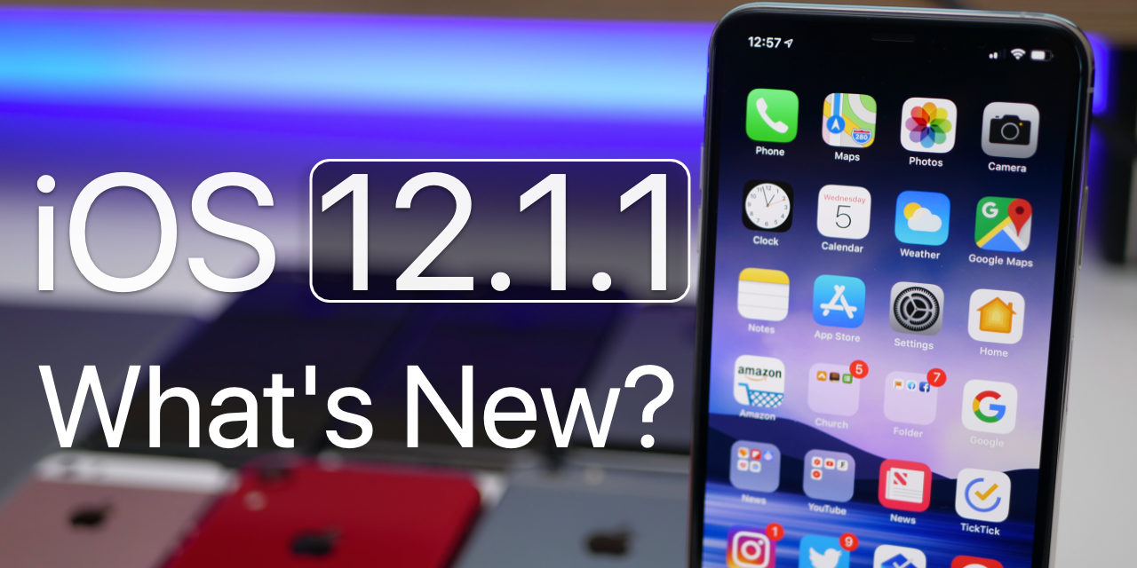 iOS 12.1.1 is Out! – What's New?