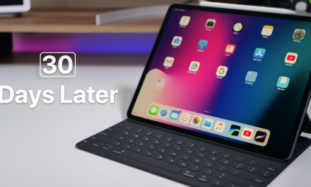 2018 iPad Pro – Over 30 Days Later