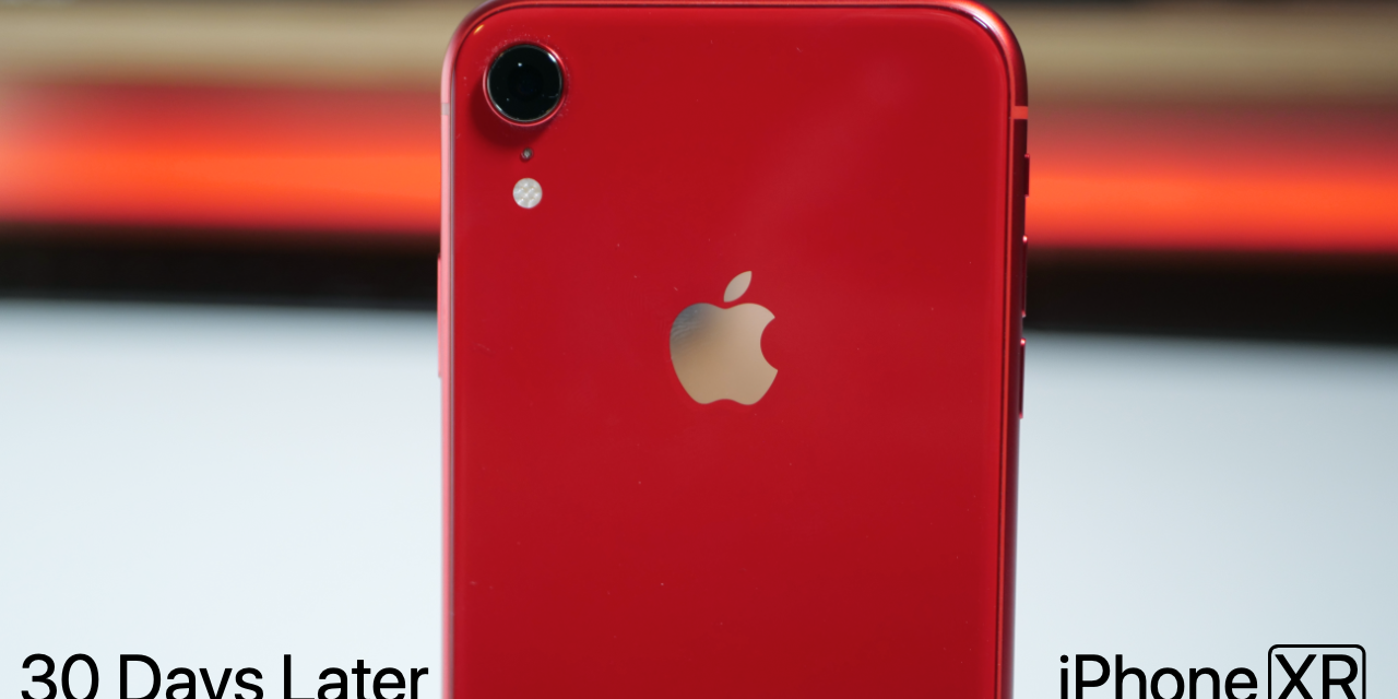 iPhone XR – 30 Days Later