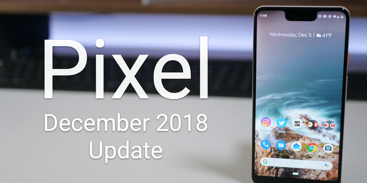 Google Pixel December Update is Out! – What's New?