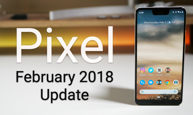 Google Pixel February 2019 Update is Out! – What's New?