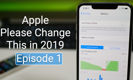 Apple Please Change This in 2019 – Episode 1