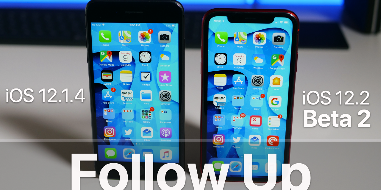 iOS 12.1.4 and iOS 12.2 Beta 2 – Follow Up