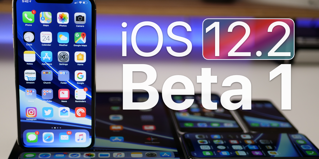 iOS 12.2 Beta 1 – What's New?