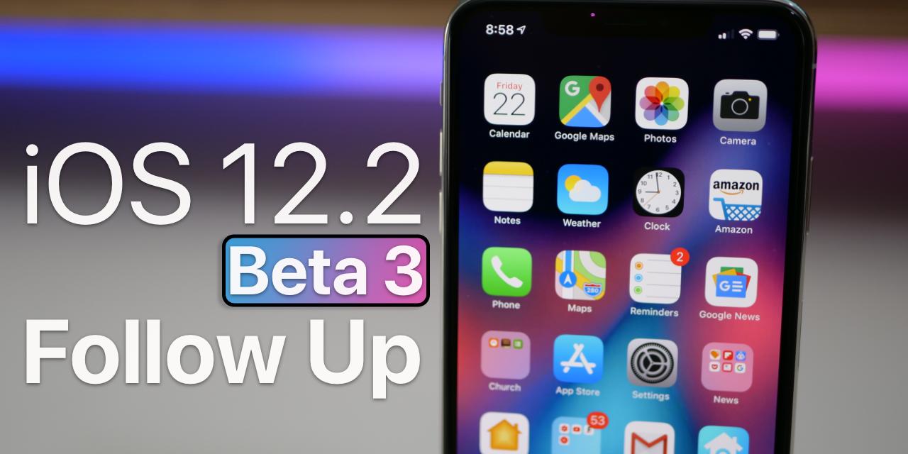iOS 12.2 Beta 3 – Follow Up