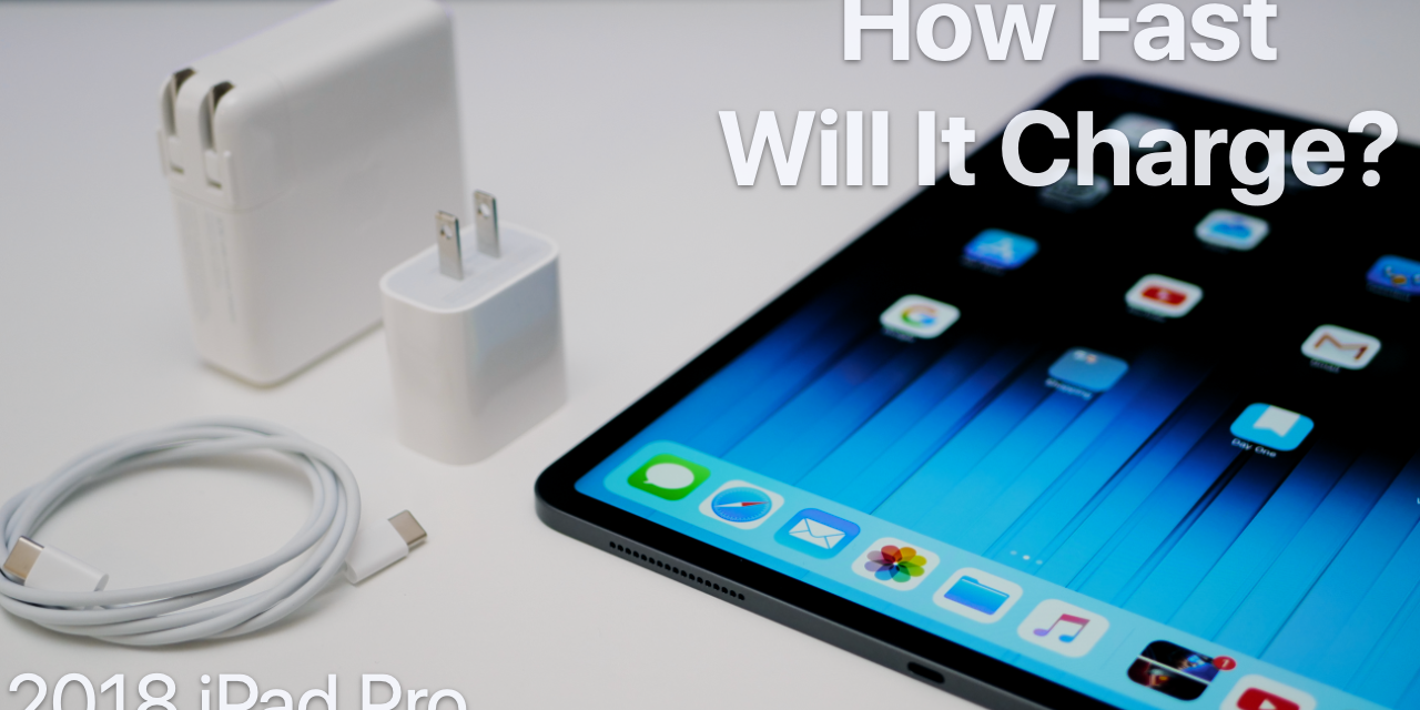 2018 iPad Pro Fast Charging – How fast is it?