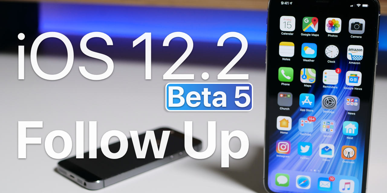 iOS 12.2 Beta 5 – Follow Up