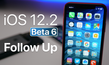 iOS 12.2 Beta 6 – Follow Up and More