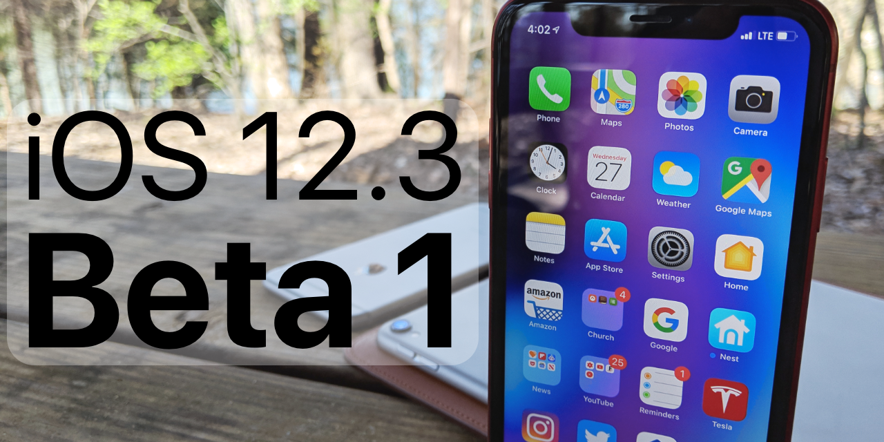 iOS 12.3 Beta 1 is Out! – What's New?