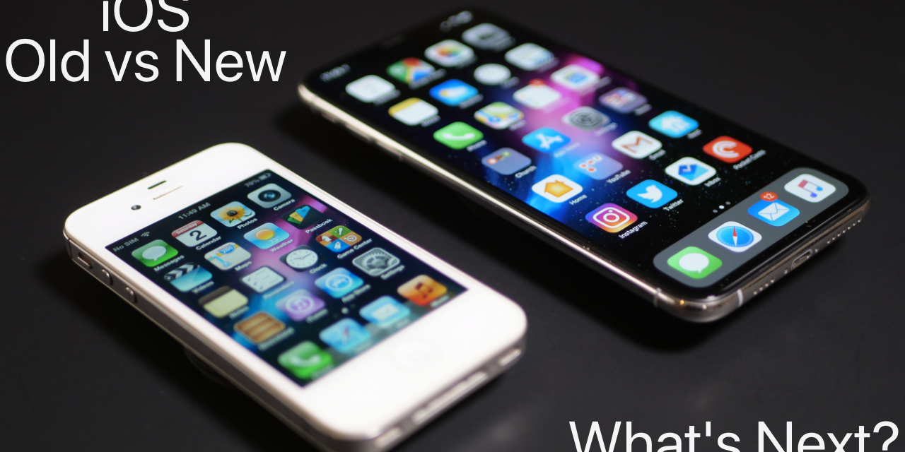 iOS old vs new and whats next for iOS 13