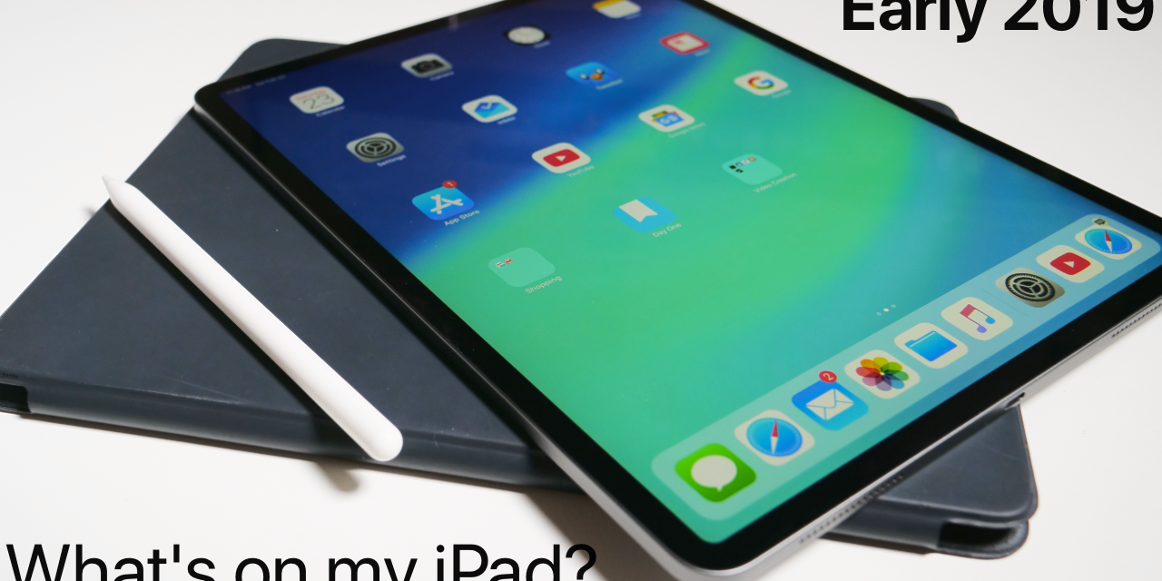 What's on my iPad – Early 2019 (4K HDR)