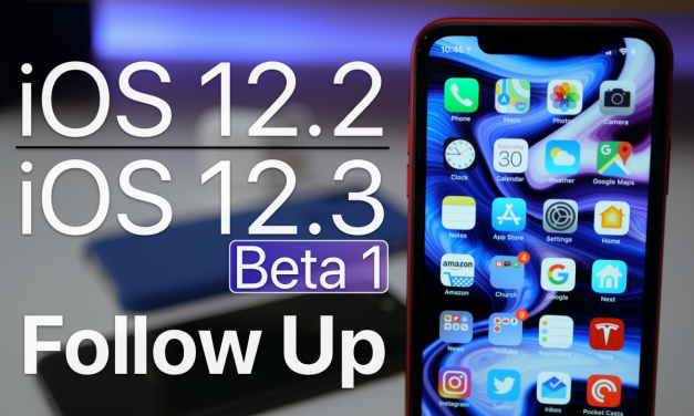 iOS 12.2 and iOS 12.3 Beta 1 – Follow Up