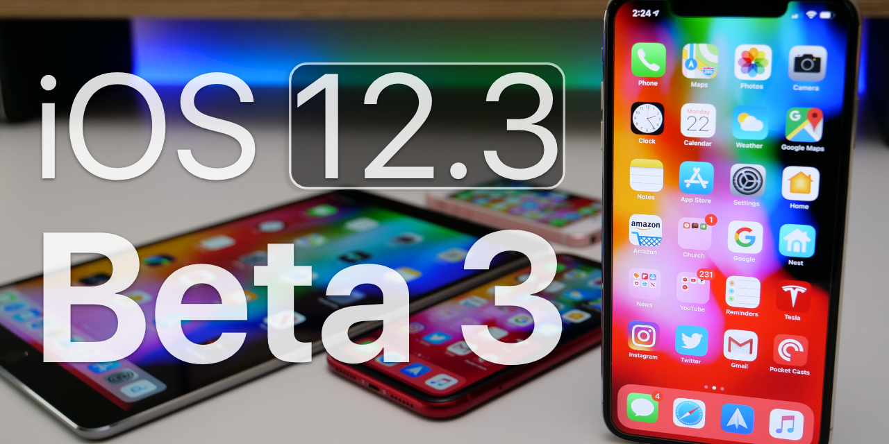 iOS 12.3 Beta 3 – What's New?