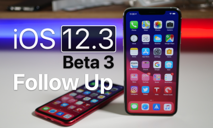 iOS 12.3 Beta 3 – Follow Up