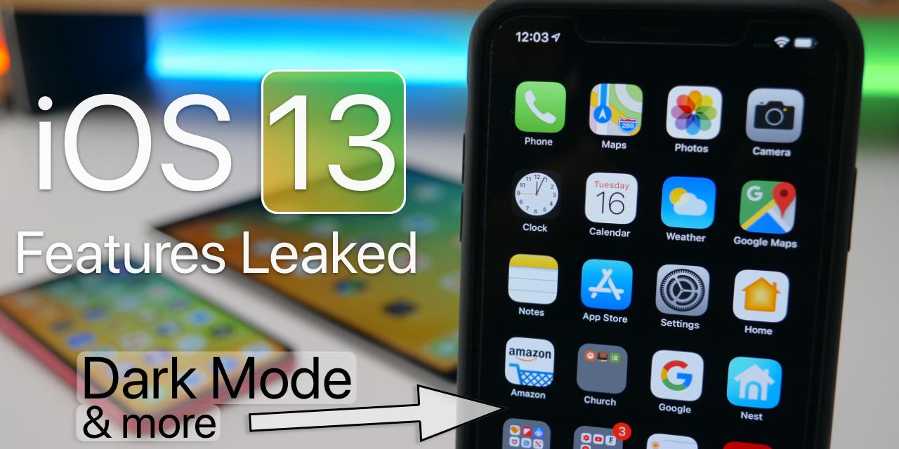 iOS 13 Leak – Confirmed Features Coming Soon