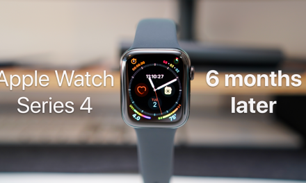 Apple Watch Series 4 – Six Months Later