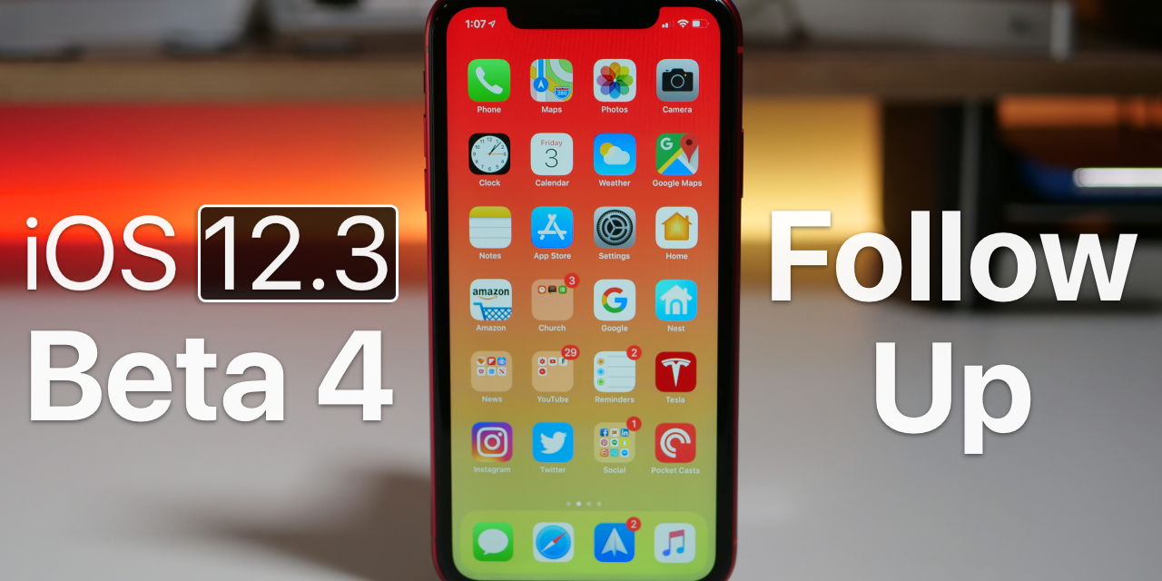 iOS 12.3 Beta 4 – Follow up