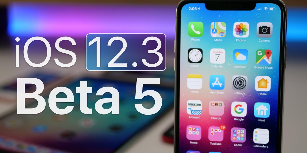 iOS 12.3 Beta 5 – What's New?