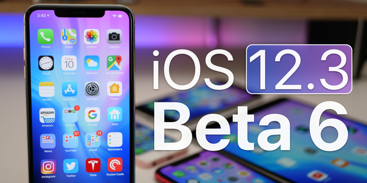 iOS 12.3 Beta 6 – What's New?