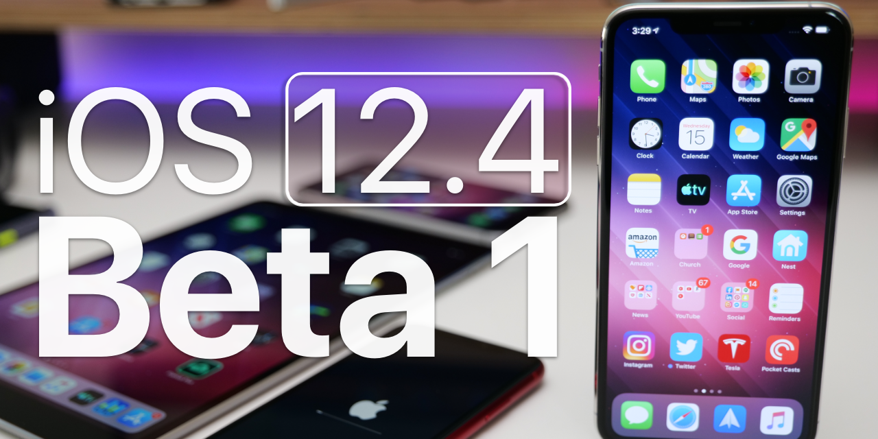 iOS 12.4 Beta 1 – What's New?
