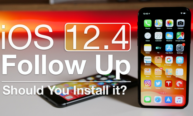 iOS 12.4 Follow Up – Should You Install It?