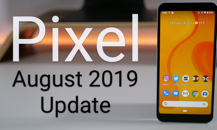 Google Pixel August 2019 Update is Out! – What's New?