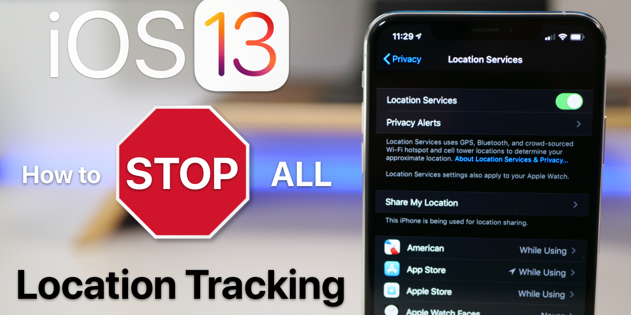 iOS 13 – Stop all iPhone, iPad, and iPod Touch Location tracking